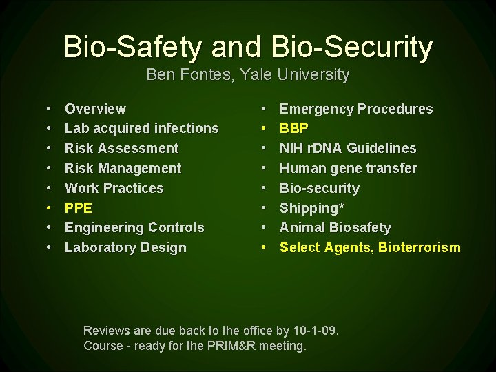 Bio-Safety and Bio-Security Ben Fontes, Yale University • • Overview Lab acquired infections Risk