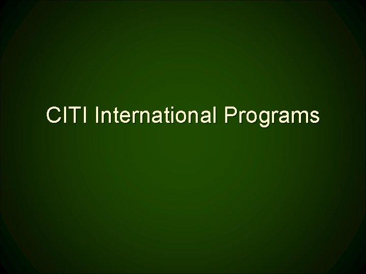 CITI International Programs
