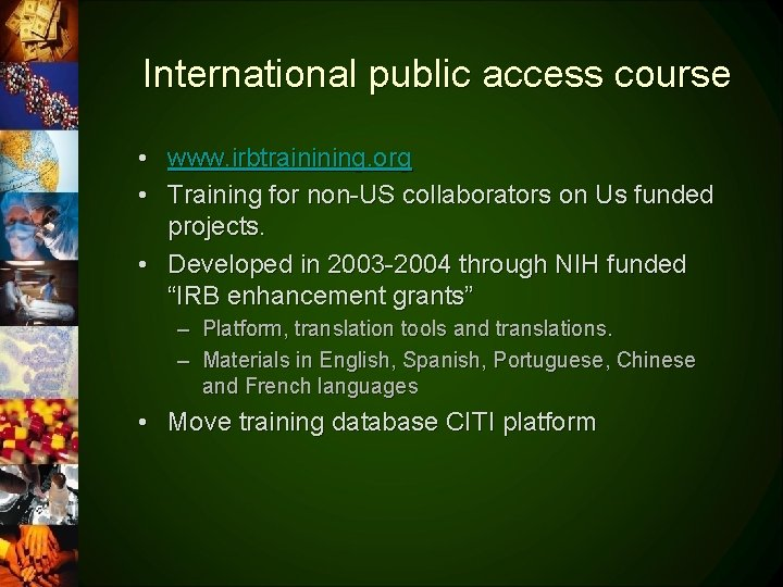 International public access course • www. irbtrainining. org • Training for non-US collaborators on