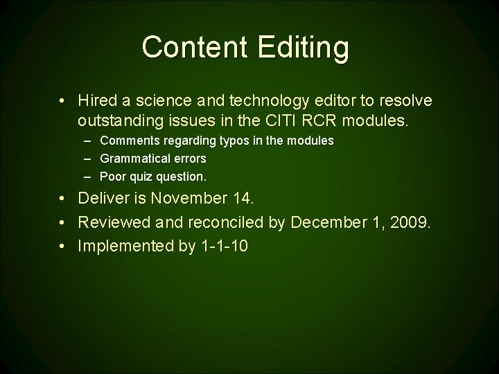 Content Editing • Hired a science and technology editor to resolve outstanding issues in
