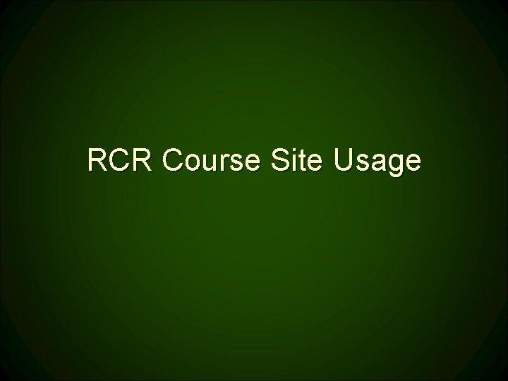 RCR Course Site Usage