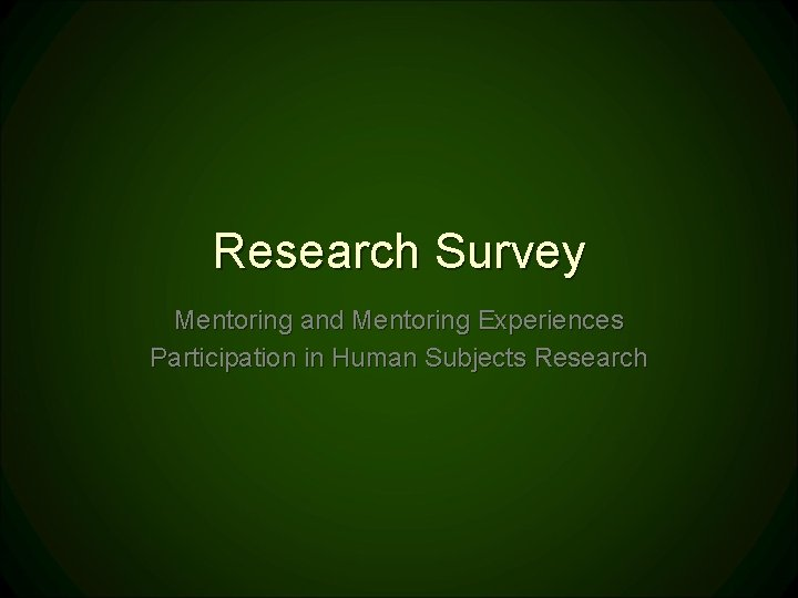 Research Survey Mentoring and Mentoring Experiences Participation in Human Subjects Research
