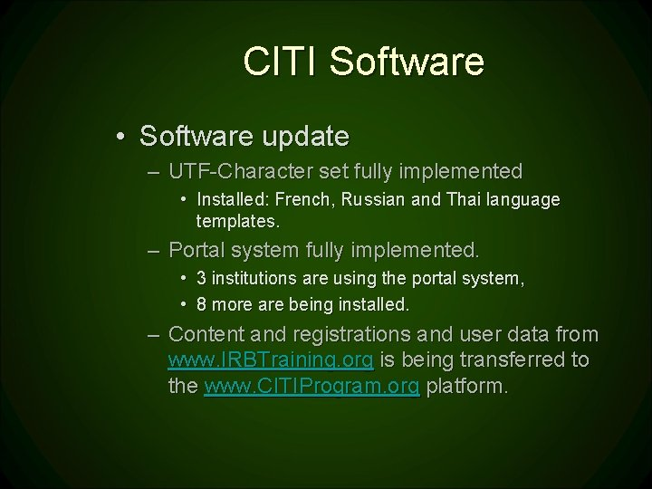 CITI Software • Software update – UTF-Character set fully implemented • Installed: French, Russian