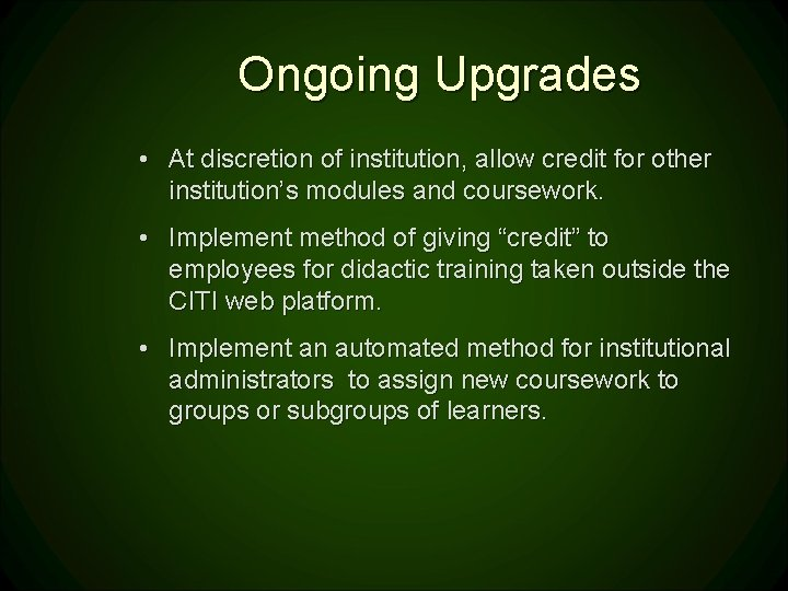 Ongoing Upgrades • At discretion of institution, allow credit for other institution's modules and