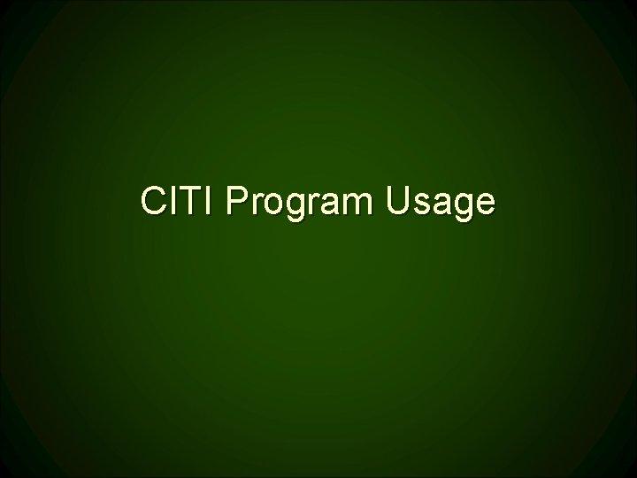 CITI Program Usage