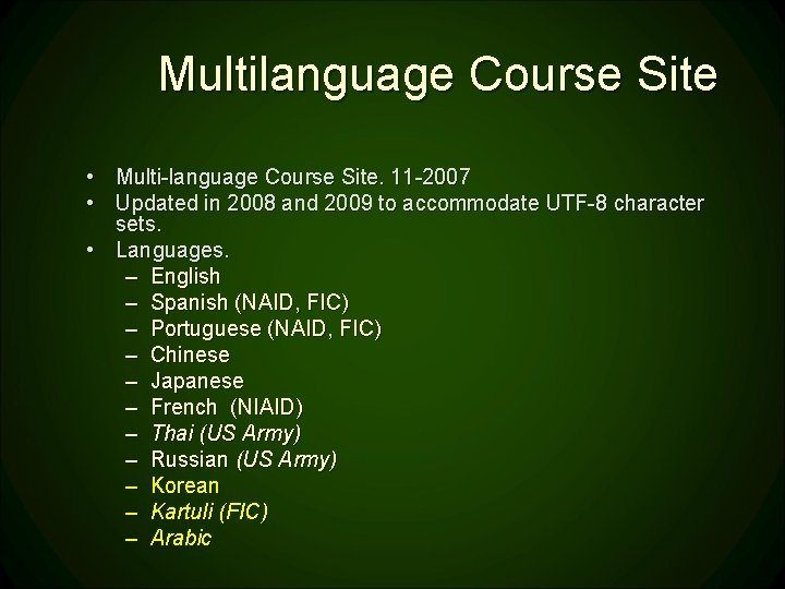 Multilanguage Course Site • Multi-language Course Site. 11 -2007 • Updated in 2008 and
