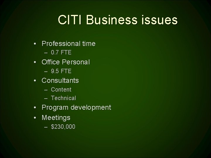 CITI Business issues • Professional time – 0. 7 FTE • Office Personal –
