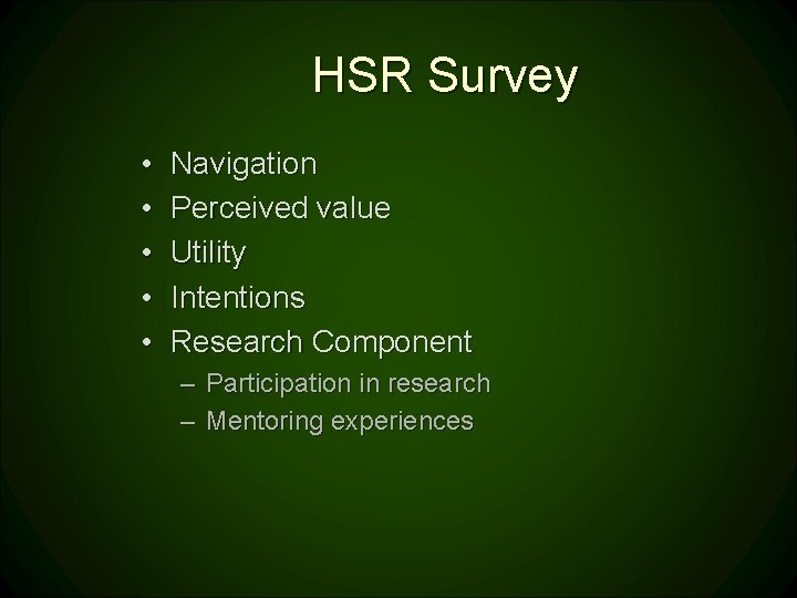 HSR Survey • • • Navigation Perceived value Utility Intentions Research Component – Participation