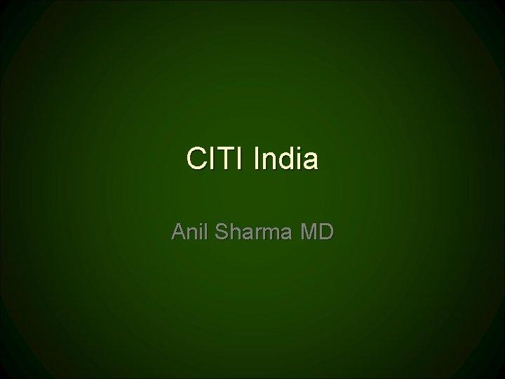 CITI India Anil Sharma MD