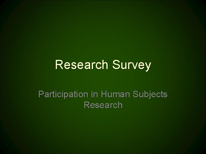 Research Survey Participation in Human Subjects Research