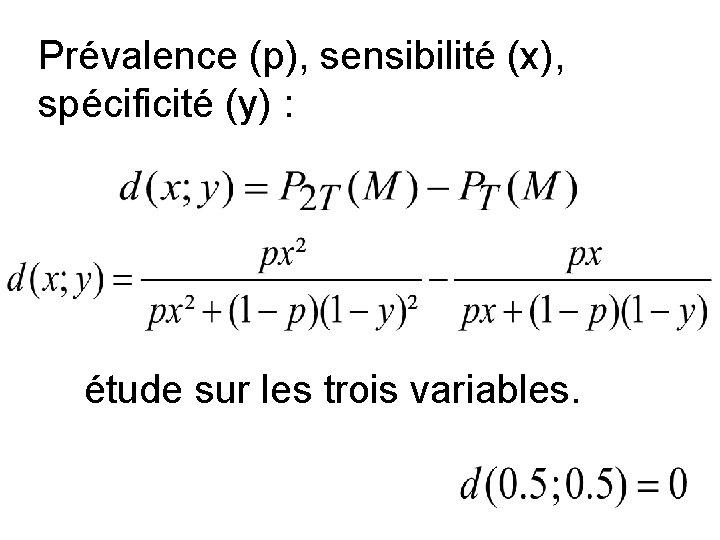Prévalence (p), sensibilité (x), spécificité (y) : étude sur les trois variables.