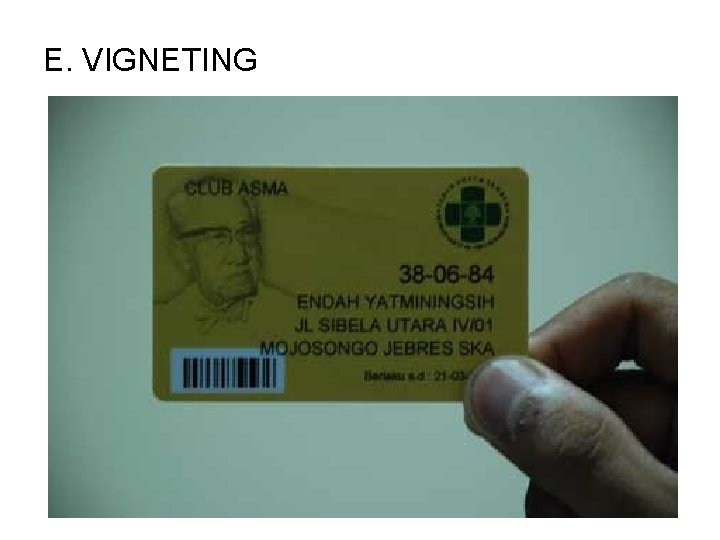 E. VIGNETING