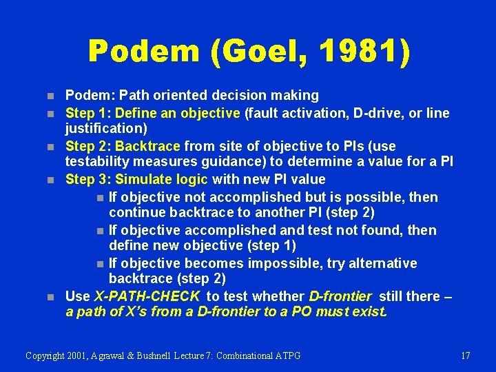 Podem (Goel, 1981) n n n Podem: Path oriented decision making Step 1: Define