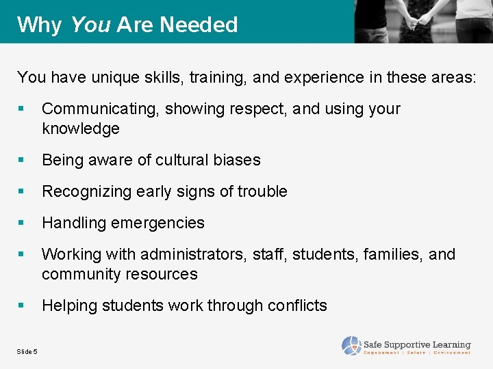 Why You Are Needed You have unique skills, training, and experience in these areas: