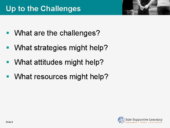 Up to the Challenges § What are the challenges? § What strategies might help?