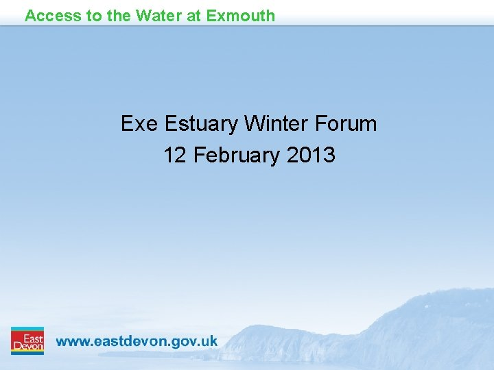 Access to the Water at Exmouth Exe Estuary Winter Forum 12 February 2013