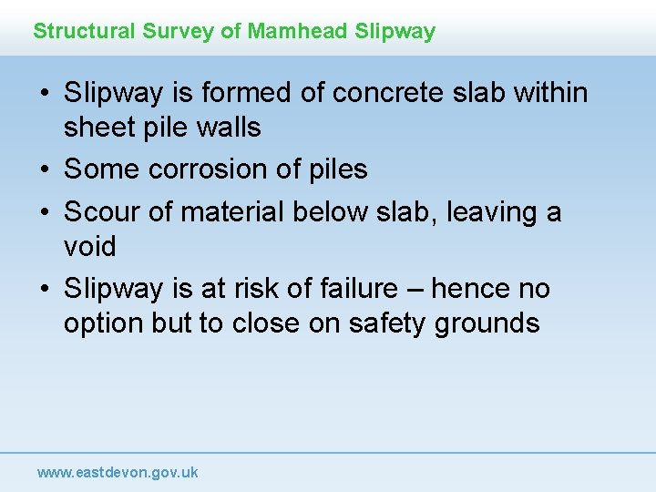 Structural Survey of Mamhead Slipway • Slipway is formed of concrete slab within sheet