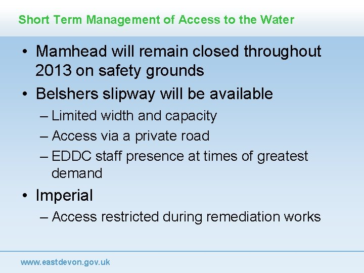 Short Term Management of Access to the Water • Mamhead will remain closed throughout