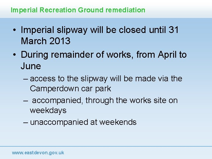 Imperial Recreation Ground remediation • Imperial slipway will be closed until 31 March 2013