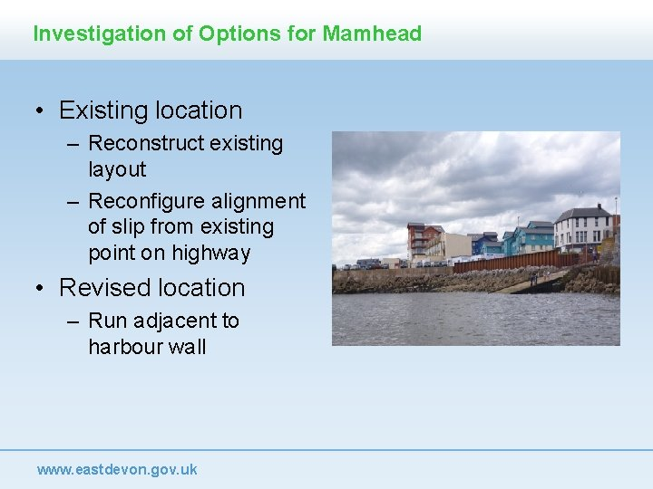 Investigation of Options for Mamhead • Existing location – Reconstruct existing layout – Reconfigure
