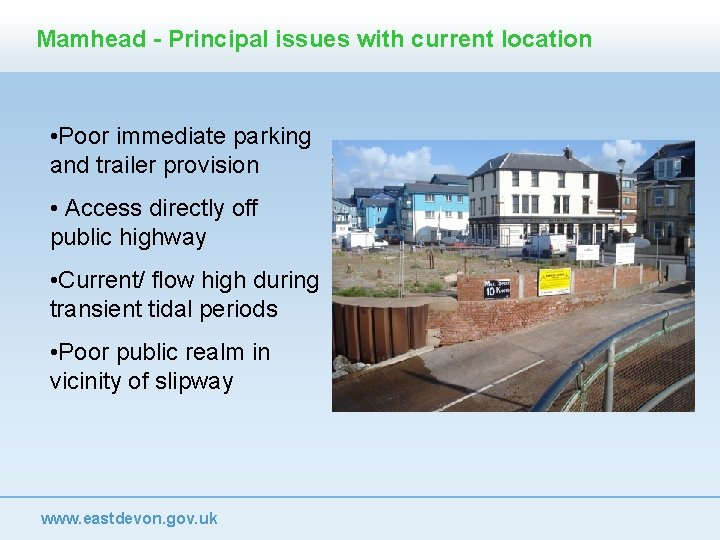 Mamhead - Principal issues with current location • Poor immediate parking and trailer provision
