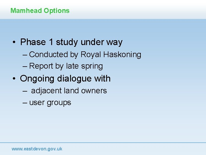 Mamhead Options • Phase 1 study under way – Conducted by Royal Haskoning –
