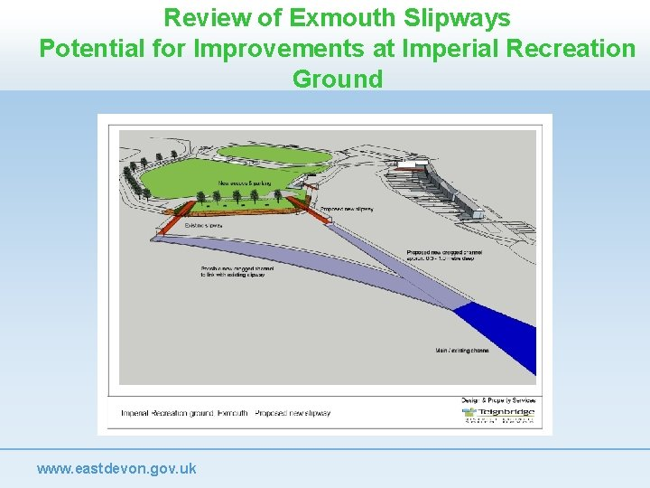 Review of Exmouth Slipways Potential for Improvements at Imperial Recreation Ground www. eastdevon. gov.