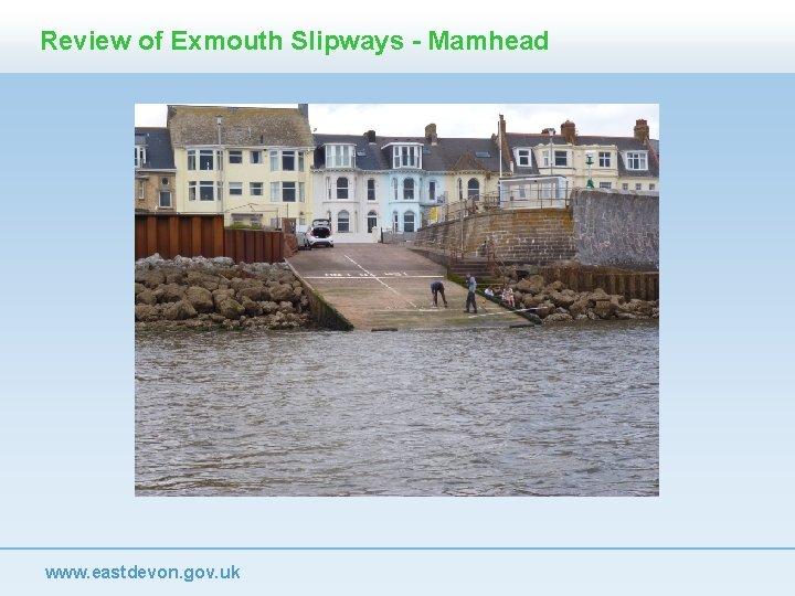 Review of Exmouth Slipways - Mamhead www. eastdevon. gov. uk