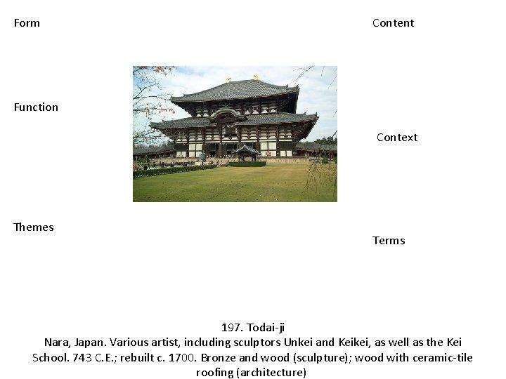 Form Content Function Context Themes Terms 197. Todai-ji Nara, Japan. Various artist, including sculptors
