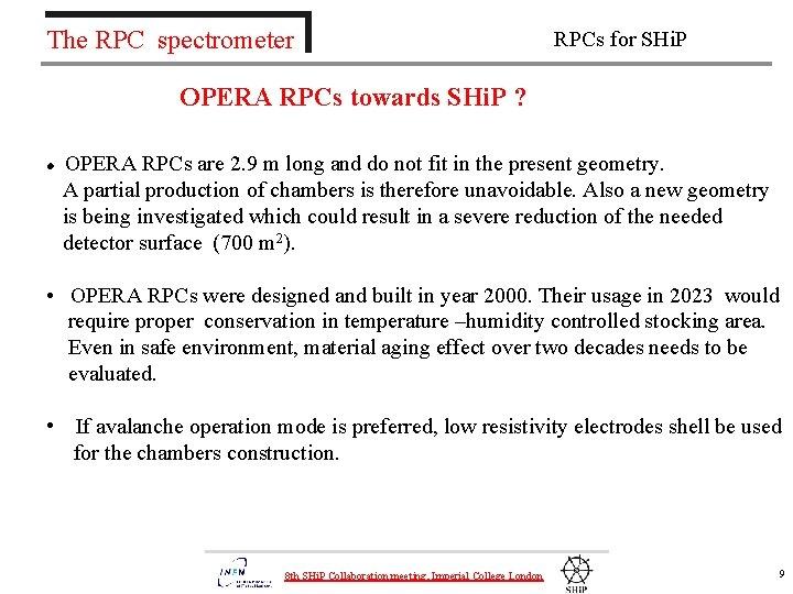 The RPC spectrometer RPCs for SHi. P OPERA RPCs towards SHi. P ? OPERA