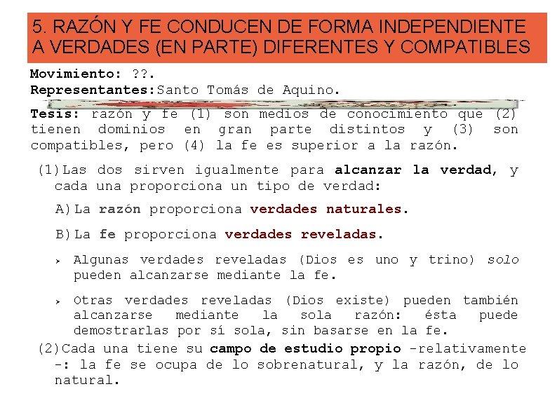 5. RAZÓN Y FE CONDUCEN DE FORMA INDEPENDIENTE A VERDADES (EN PARTE) DIFERENTES Y