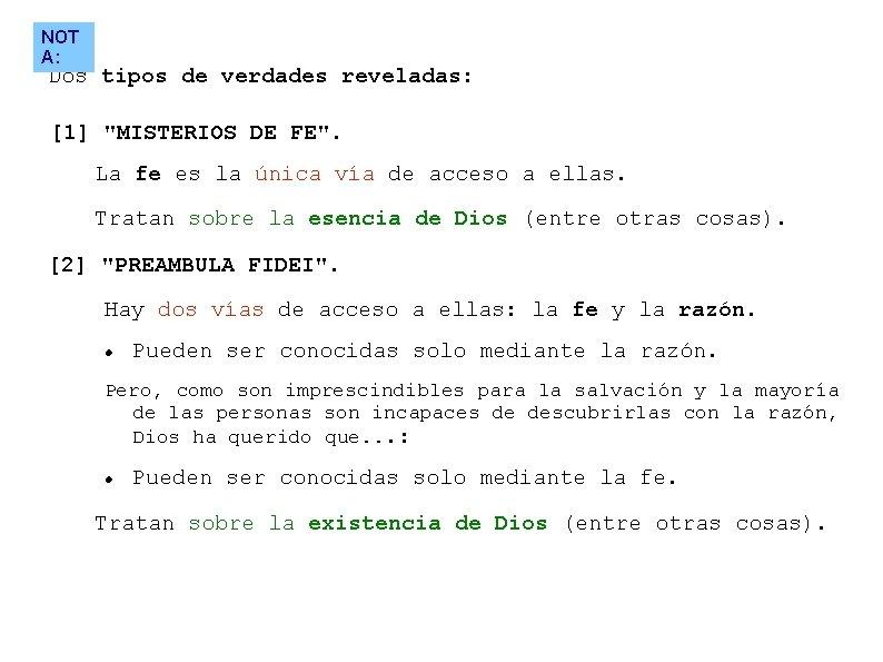 """NOT A: Dos tipos de verdades reveladas: [1] """"MISTERIOS DE FE"""". La fe es"""