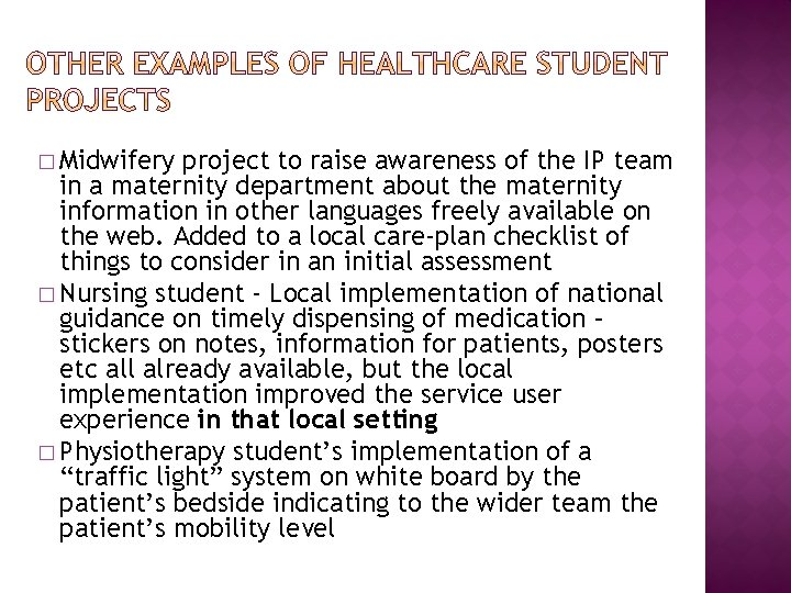� Midwifery project to raise awareness of the IP team in a maternity department