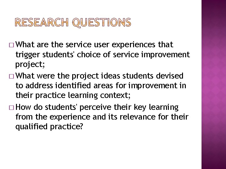 � What are the service user experiences that trigger students' choice of service improvement