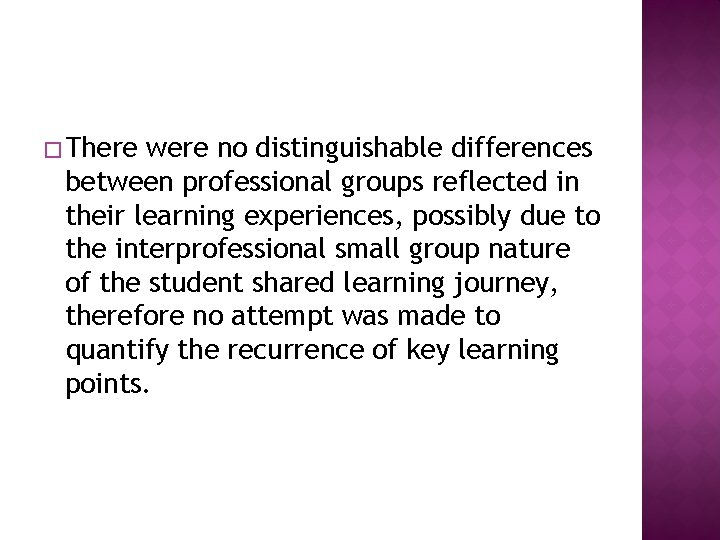 � There were no distinguishable differences between professional groups reflected in their learning experiences,