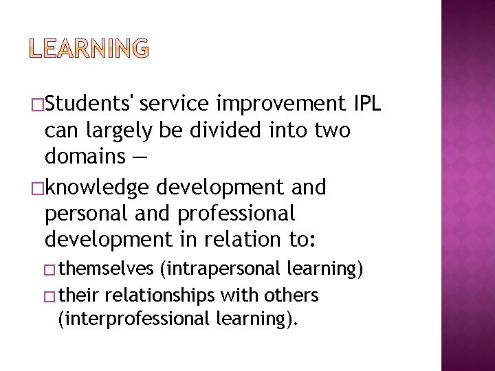 �Students' service improvement IPL can largely be divided into two domains — �knowledge development