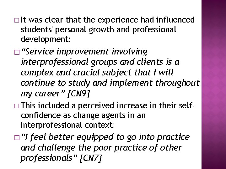 � It was clear that the experience had influenced students' personal growth and professional