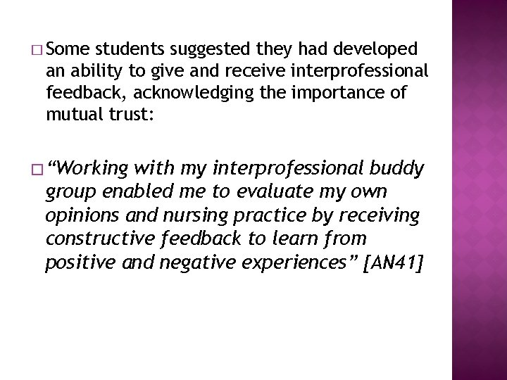 � Some students suggested they had developed an ability to give and receive interprofessional