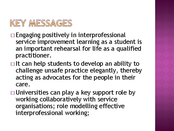� Engaging positively in interprofessional service improvement learning as a student is an important