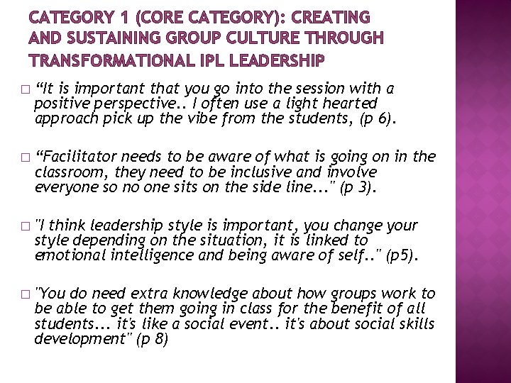 CATEGORY 1 (CORE CATEGORY): CREATING AND SUSTAINING GROUP CULTURE THROUGH TRANSFORMATIONAL IPL LEADERSHIP �