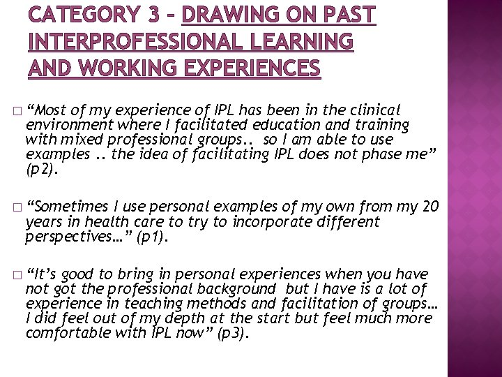 """CATEGORY 3 – DRAWING ON PAST INTERPROFESSIONAL LEARNING AND WORKING EXPERIENCES � """"Most of"""