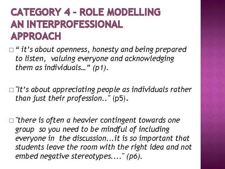 """CATEGORY 4 – ROLE MODELLING AN INTERPROFESSIONAL APPROACH �"""" it's about openness, honesty and"""