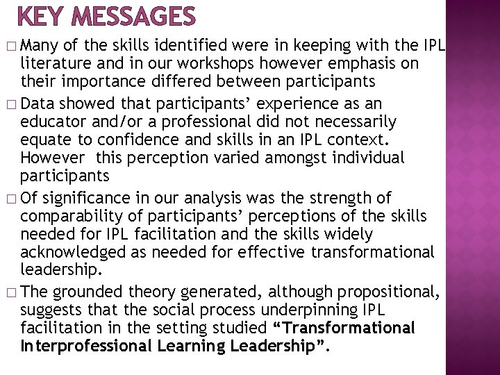 KEY MESSAGES � Many of the skills identified were in keeping with the IPL