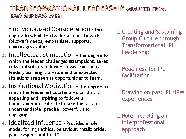 """1. 2. 3. 4. """"Individualized Consideration – the degree to which the leader attends"""