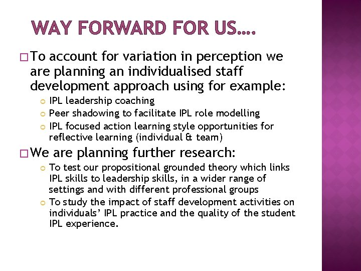 WAY FORWARD FOR US…. � To account for variation in perception we are planning