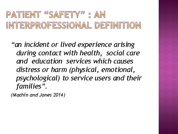 """""""an incident or lived experience arising during contact with health, social care and education"""
