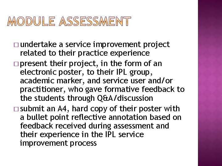 � undertake a service improvement project related to their practice experience � present their