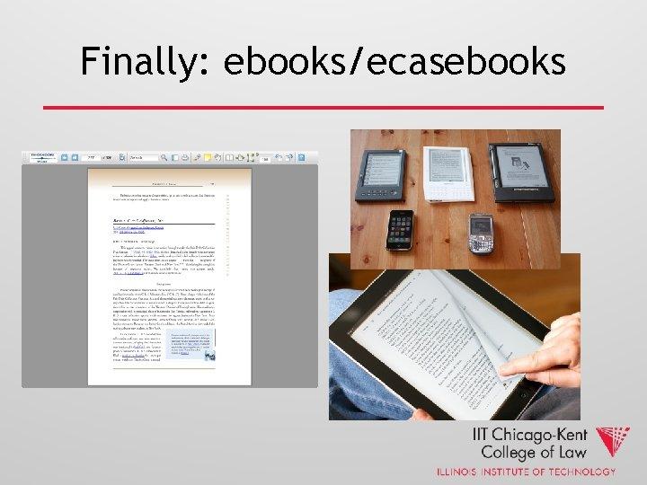 Finally: ebooks/ecasebooks