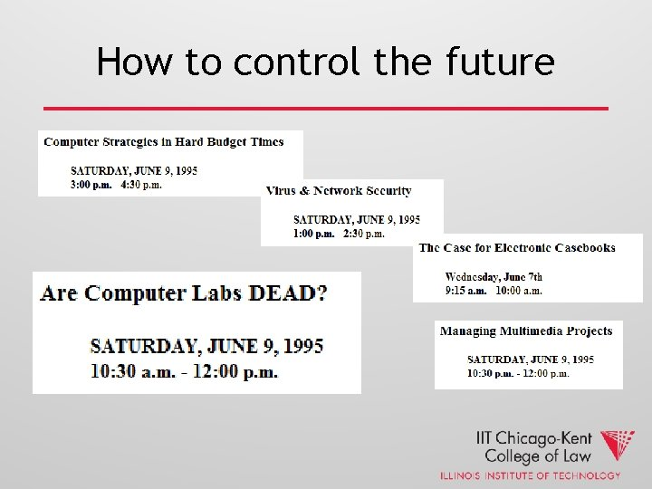 How to control the future