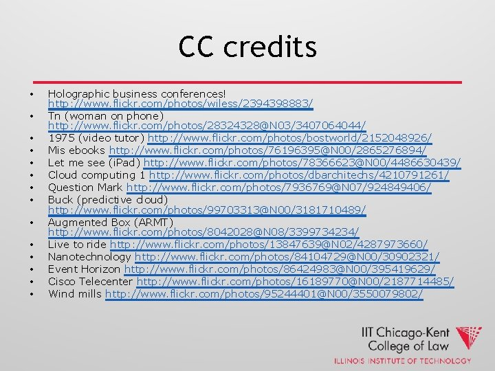 CC credits • • • • Holographic business conferences! http: //www. flickr. com/photos/wiless/2394398883/ Tn